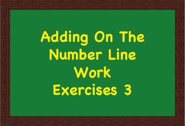 Adding On the Number Line Exercises 3