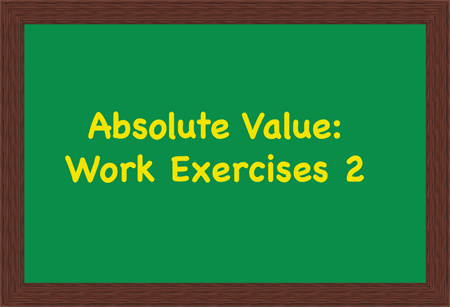 Absolute Value Exercises